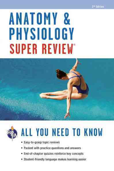 Anatomy & Physiology Super Review By Editors of Rea (EDT)