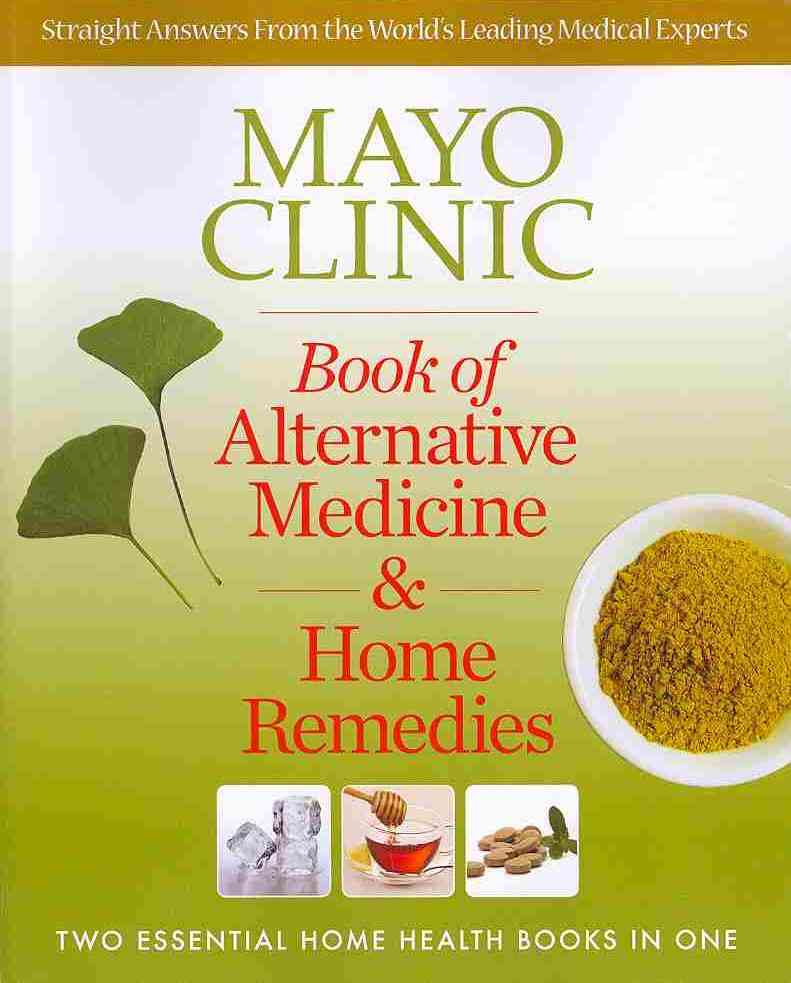 Mayo Clinic Book of Alternative Medicine & Home Remedies By Mayo Clinic Physicians (COR)